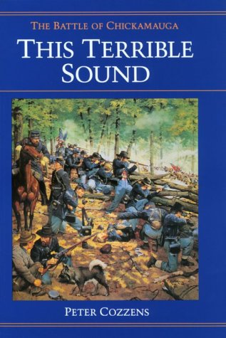 This Terrible Sound: The Battle Of Chickamauga (Civil War Trilogy)