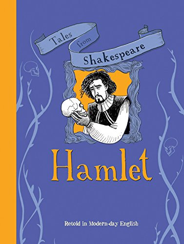 Tales From Shakespeare: Hamlet: Retold In Modern-Day English