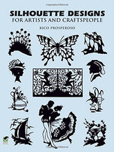 Load image into Gallery viewer, Silhouette Designs For Artists And Craftspeople (Dover Pictorial Archive)