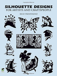 Silhouette Designs For Artists And Craftspeople (Dover Pictorial Archive)