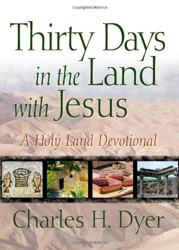 Thirty Days In The Land With Jesus: A Holy Land Devotional