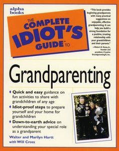 The Complete Idiots Guide To Grandparenting