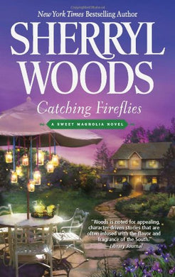 Catching Fireflies (A Sweet Magnolias Novel)