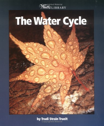 The Water Cycle (Watts Library: Earth Science)