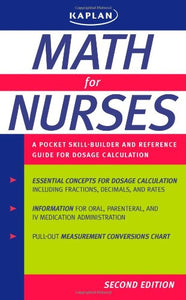 Math For Nurses: A Pocket Skill-Builder And Reference Guide For Dosage Calculation