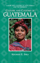 Load image into Gallery viewer, Culture And Customs Of Guatemala (Cultures And Customs Of The World)