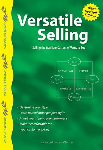 Versatile Selling: Adapting Your Style So Customers Say