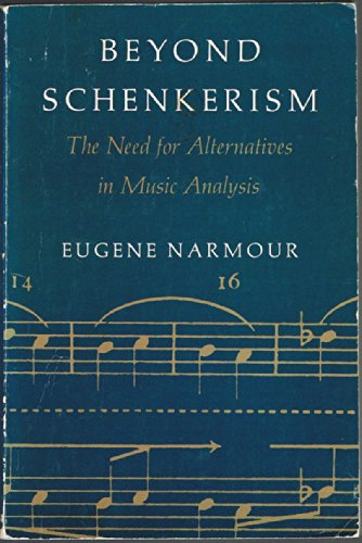 Beyond Schenkerism: The Need For Alternatives In Music Analysis