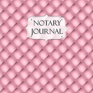 Notary Journal: 100 Entry Logbook For Notorial Acts And Events #3 Pink Button Tufted