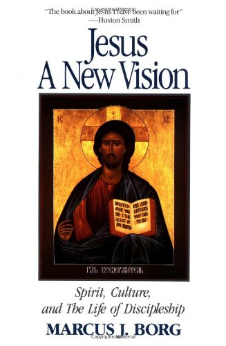 Jesus: A New Vision: Spirit, Culture, And The Life Of Discipleship