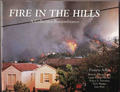 Fire In The Hills: A Collective Remembrance