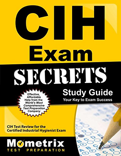 Cih Exam Secrets Study Guide: Cih Test Review For The Certified Industrial Hygienist Exam