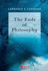The Ends Of Philosophy: Pragmatism, Foundationalism And Postmodernism