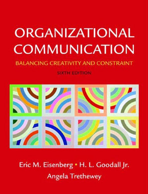 Organizational Communication: Balancing Creativity And Constraint