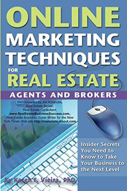 Online Marketing Techniques For Real Estate Agents And Brokers Insider Secrets You Need To Know To Take Your Business To The Next Level