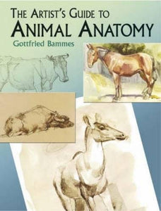 The Artist'S Guide To Animal Anatomy (Dover Anatomy For Artists)