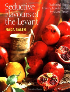 Flavours Of The Levant Home Cooking From Lebanon, Syria And Turkey
