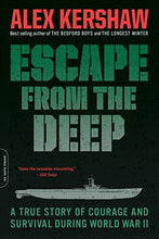 Load image into Gallery viewer, Escape From The Deep: A True Story Of Courage And Survival During World War Ii