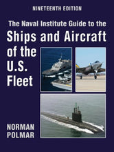 Load image into Gallery viewer, The Naval Institute Guide To Ships And Aircraft Of The U.S. Fleet, 19Th Edition (Naval Institute Guide To The Ships And Aircraft Of The Us Fleet)