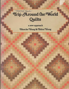 Trip Around The World Quilts: A New Approach