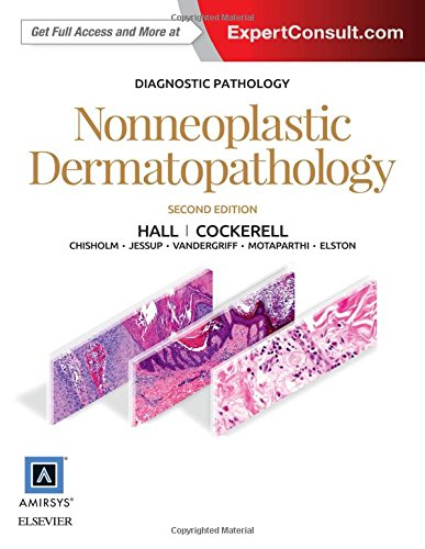 Diagnostic Pathology: Nonneoplastic Dermatopathology, 2E