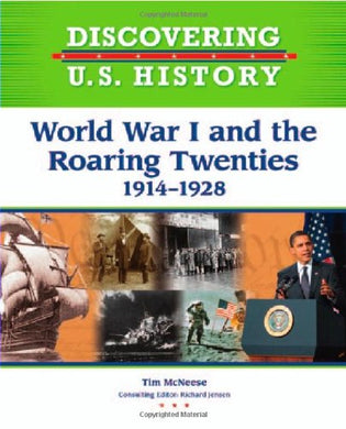 World War I And The Roaring Twenties: 1914-1928 (Discovering U.S. History)