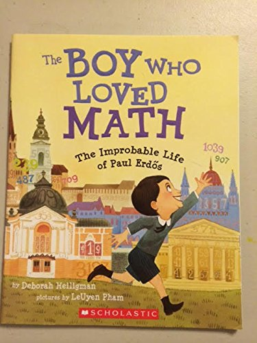 The Boy Who Loved Math- The Improbable Life Of Paul Erdos