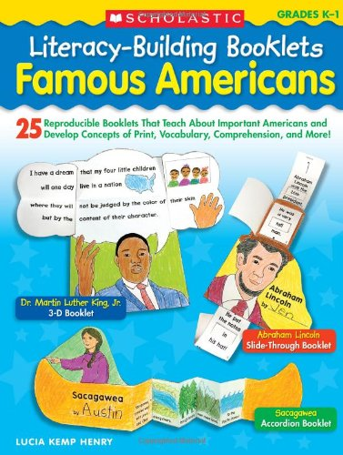 Literacy-Building Booklets: Famous Americans: 25 Reproducible Booklets That Teach About Important Americans And Develop Concepts Of Print, Vocabulary, Comprehension, And More!