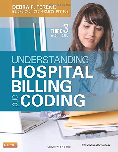 Understanding Hospital Billing And Coding, 3E