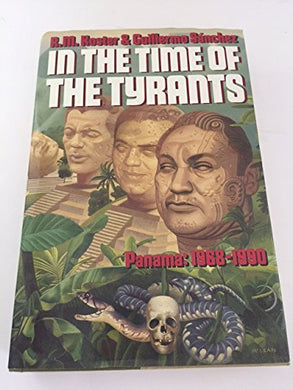 In The Time Of The Tyrants: Panama, 1968-1990