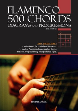 Flamenco 500 Chords: Diagrams And Progressions From Flamenco Masters