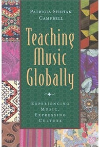 Teaching Music Globally & Thinking Musically: Experiencing Music, Expressing Culture Package: Includes 2 Books, 1 Cd (Global Music Series)
