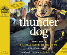Load image into Gallery viewer, Thunder Dog: The True Story Of A Blind Man, His Guide Dog, And The Triumph Of Trust At Ground Zero