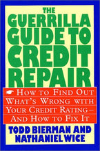 Load image into Gallery viewer, The Guerrilla Guide To Credit Repair: How To Find Out What'S Wrong With Your Credit Rating And How To Fix It