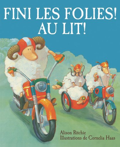 Fini Les Folies! Au Lit! (French Edition)