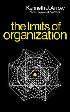 The Limits Of Organization (Fels Lectures On Public Policy Analysis)