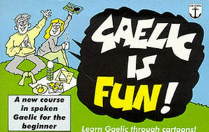 Gaelic Is Fun (English And Scots Gaelic Edition)