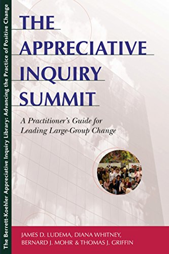 The Appreciative Inquiry Summit: A Practitioner'S Guide For Leading Large-Group Change