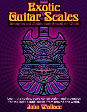Exotic Guitar Scales: Arpeggios And Modes From Around The World