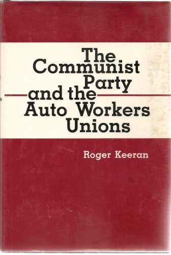 The Communist Party And The Auto Workers Unions