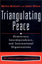 Load image into Gallery viewer, Triangulating Peace: Democracy, Interdependence, And International Organizations (The Norton Series In World Politics)