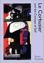 Load image into Gallery viewer, Le Corbusier And The Concept Of Self