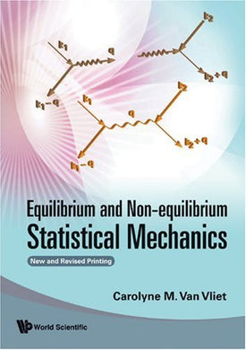 Equilibrium And Non-Equilibrium Statistical Mechanics (New And Revised Printing)