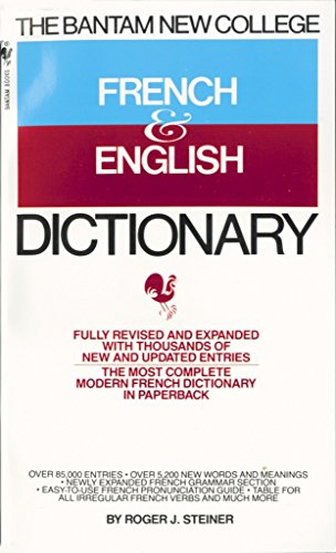 The Bantam New College French & English Dictionary (Bantam New College Dictionary Series)