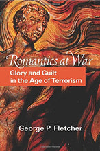 Load image into Gallery viewer, Romantics At War: Glory And Guilt In The Age Of Terrorism