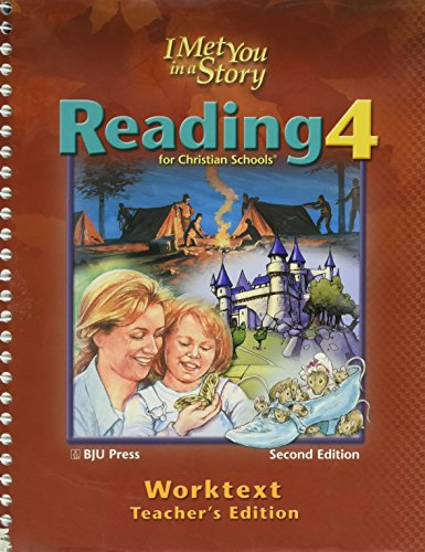 Reading 4 For Christian Schools, Worktext Answer Key: I Met You In A Story, 2Nd Edition