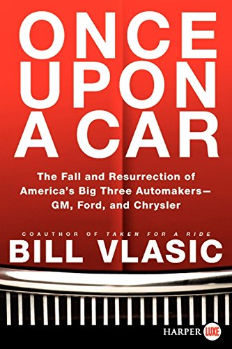 Once Upon A Car: The Fall And Resurrection Of America'S Big Three Auto Makers-Gm, Ford, And Chrysler