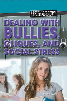 Dealing With Bullies, Cliques, And Social Stress (Middle School Survival Handbook)