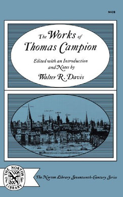 The Works Of Thomas Campion (Norton Library Seventeenth-Century)