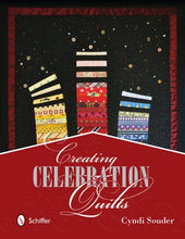 Load image into Gallery viewer, Creating Celebration Quilts: Your Guide To Making Memory Quilts